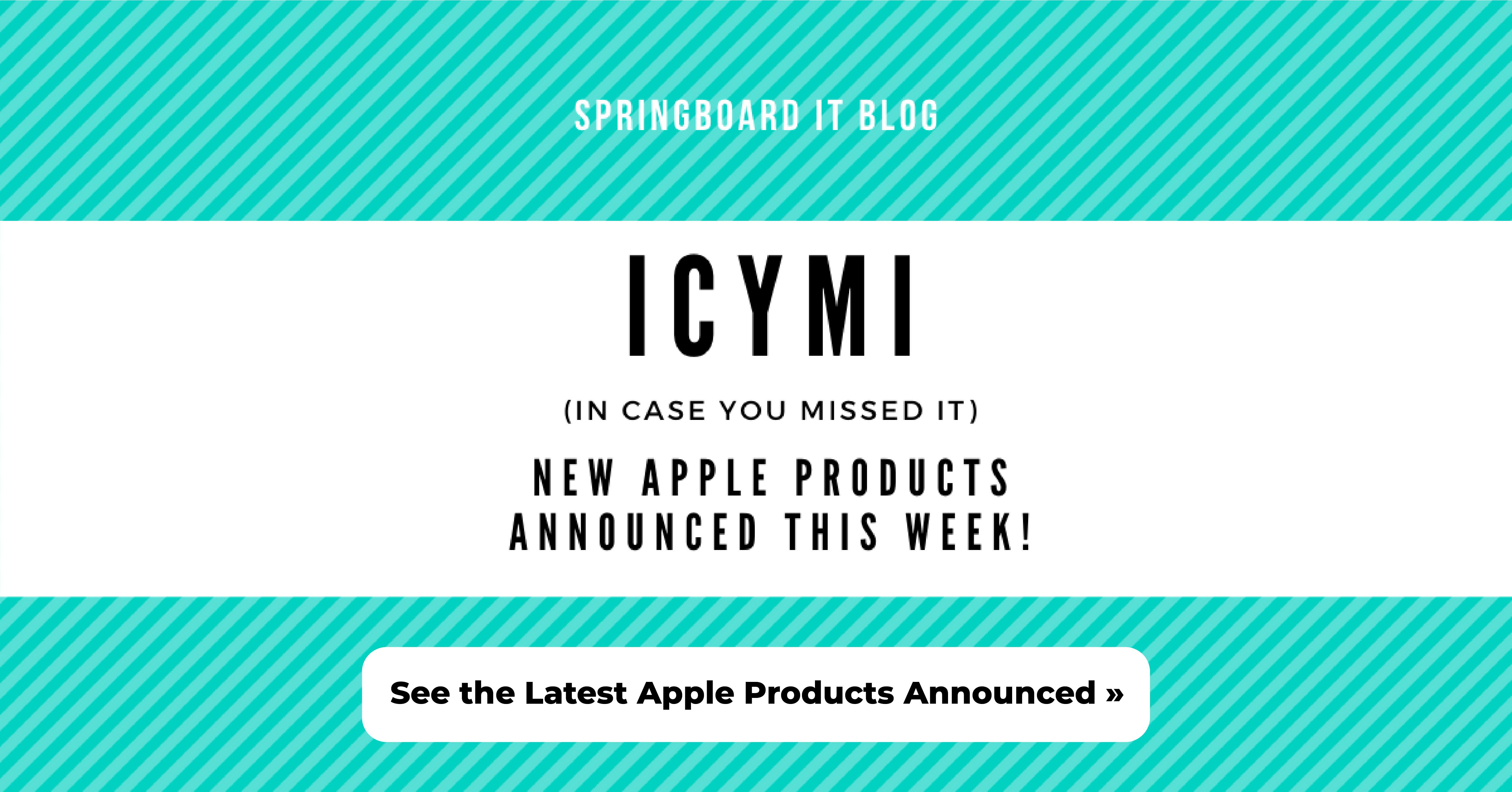 ICYMI: Apple Event Recap Spring 2021
