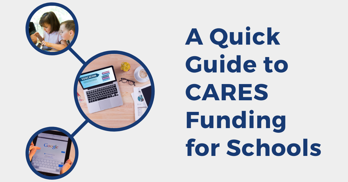 A Quick Guide to CARES Funding for Schools