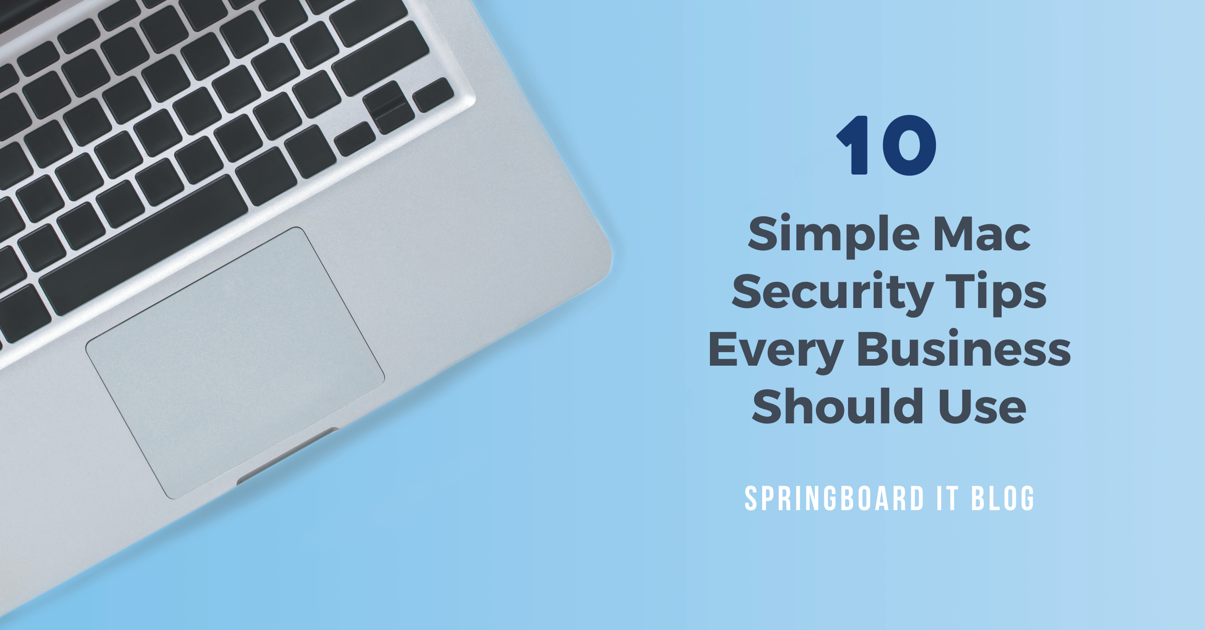 10 Simple Mac Security Tips Every Business Should Use