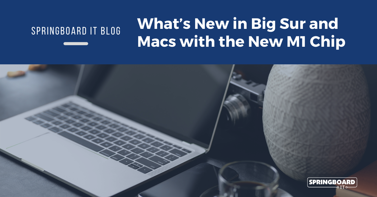 What's New in Big Sur and Macs with the New M1 Chip