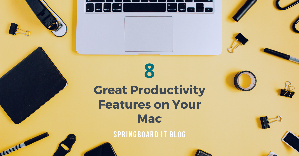 8 Great Productivity Features Built Into Your Mac