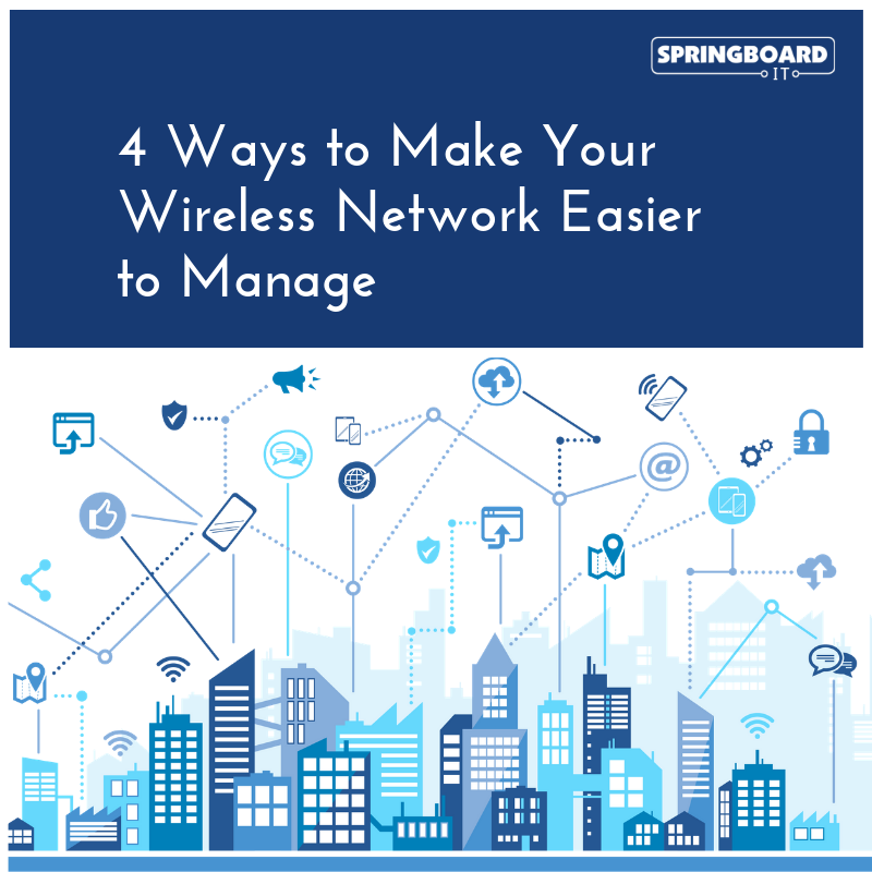 4 Ways to Make Your Wireless Network Easier to Manage